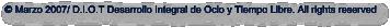 © Marzo 2007/ D.I.O.T Desarrollo Integral de Ocio y Tiempo Libre. All rights reserved